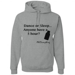 Dance or Sleep Hoodie