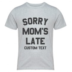 Customizable Sorry Mom's Late