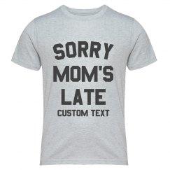 Customizable Sorry Mom's Late