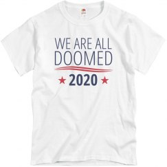 We Are All Doomed Funny 2020 Tee