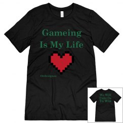 Gaming Is My Life Tee