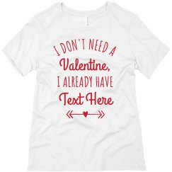 Custom Already Have a Valentine Tee