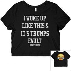 I Woke Up Like This Trump Crop Top