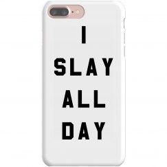 I Slay and Text All Day Okay