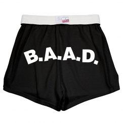 B.A.A.D. Shorts