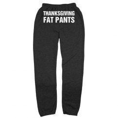 Thanksgiving Fat Pants