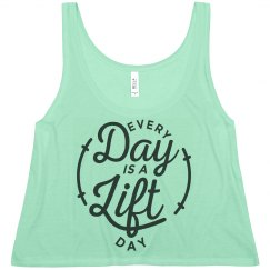 Every Day is a Lift Day Crop Top
