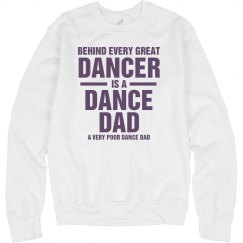 Poor Dance Dad Sweatshirt