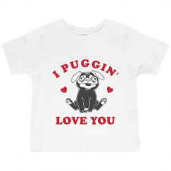 Puggin' Love You Valentine's Tee