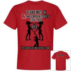 Bi or Bye T shirt