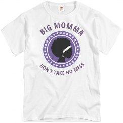 Big Momma Don't Take No Mess T-Shirt