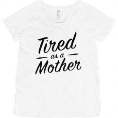 Tired As A Mother Funny Pregnancy