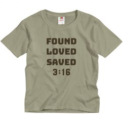 FOUND LOVED SAVED 3:16