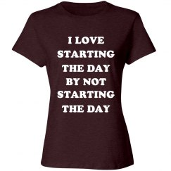 I Love Starting By Not Starting