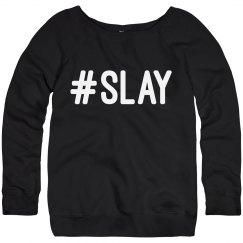 Slay girl SLAY.