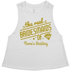 The Real Bridesmaids Custom Crop
