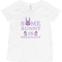 Some Bunny's Pregnant Maternity Tee