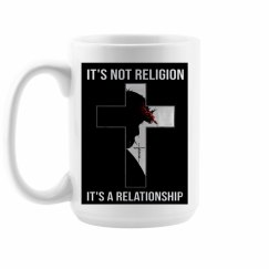 It's Not Religion - It's A Relationship