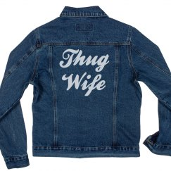 Thug Wife Life Denim Jacket