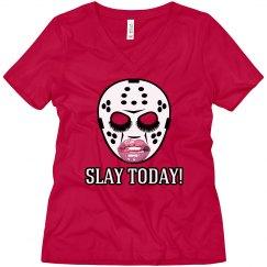 SLAY TODAY