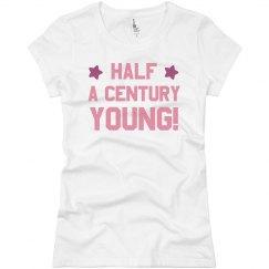 Half A Century Young! 50th Birthday