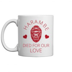 Harambe Died For Our Love Gift