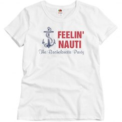 Bridal Party Shirt Feelin Nauti