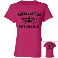 Custom Cheerleaders Don't Give A Split Tee
