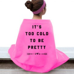 Too Cold To Be Pretty