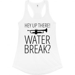 Trumpets Need Water Break Marching Band Camp Tank