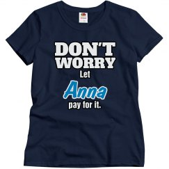 Let Anna pay for it!