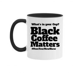 Black Coffee Matters