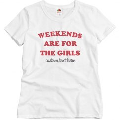 Weekends are for the Girls Custom Vacation