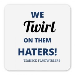 We Twirl on them Haters Magnet