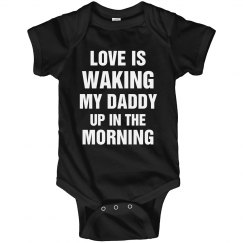 Love Is Waking My Daddy Up