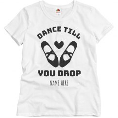 Dance Till You Drop Tee