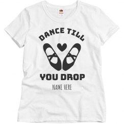 Dance Till You Drop Tee