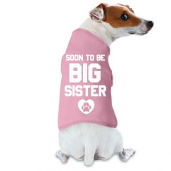 Soon To Be Big Sister Dog Tee