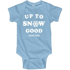 Up To Snow Good Custom Onesie