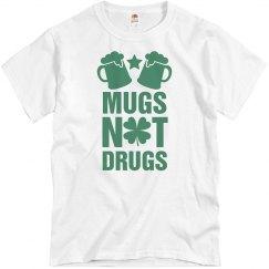 Mugs Not Drugs St Pattys