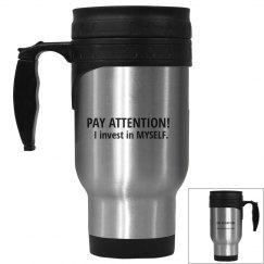 Travel CoffeeTea Mug PAY ATTENTION!