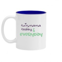 Twin Mama today & everyday mug