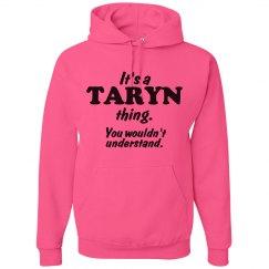 It's a Taryn thing