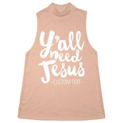 Y'all Need Jesus Custom Tank