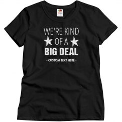 Kind Of A Big Deal Besties Tee