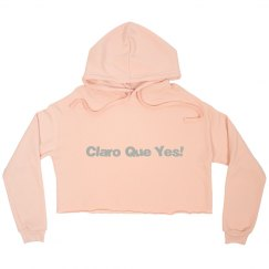 Spanglish Crop Hood- Claro Que Yes