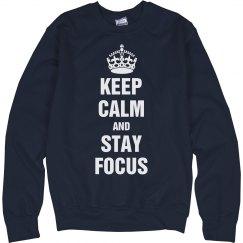 Keep calm stay focus