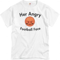 Her Angry Football Face Humor Tee
