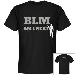 BLM AM I NEXT TEE?