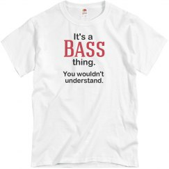 Its a Bass thing